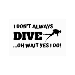 "I Don't always dive oh wait yes I do Doormat 24""x16"""