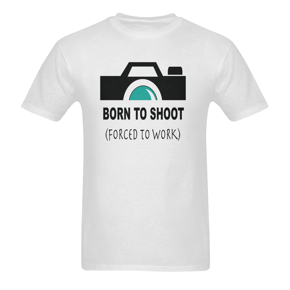 Born to Shoot Forced To Work Men's T-Shirt in USA Size (Two Sides Printing)
