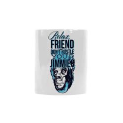 RELAX FRIEND DON'T RUSTLE YOUR JIMMIES Custom Morphing Mug
