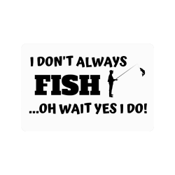"I don't always fish oh wait yes I do Doormat 24""x16"""